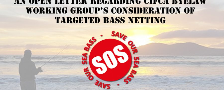 An Open Letter Regarding CIFCA Byelaw Working Group's Consideration Of Targeted Bass Netting